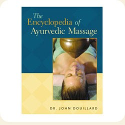 Wonderful The Encyclopedia of Ayurvedic Massage